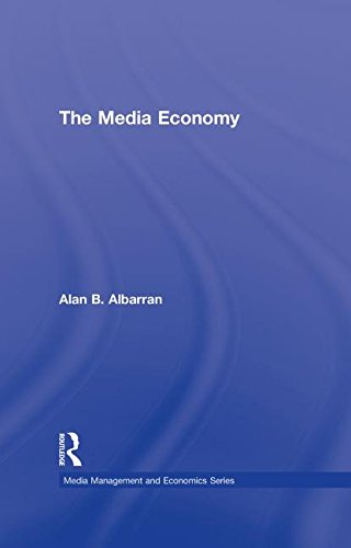 9780415990455: The Media Economy (Media Management and Economics Series)