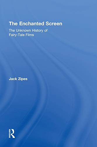 9780415990622: The Enchanted Screen: The Unknown History of Fairy-Tale Films