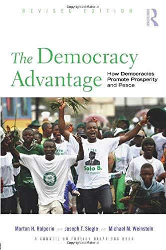 9780415990653: The Democracy Advantage: How Democracies Promote Prosperity and Peace (Council on Foreign Relations (Routledge))