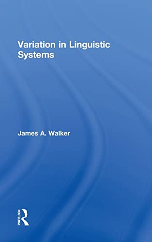 Variation in Linguistic Systems: James A. Walker