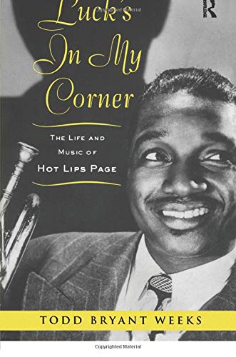 9780415990776: Luck's In My Corner: The Life and Music of Hot Lips Page