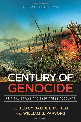 Century of Genocide : Critical Essays and: Totten, Samuel