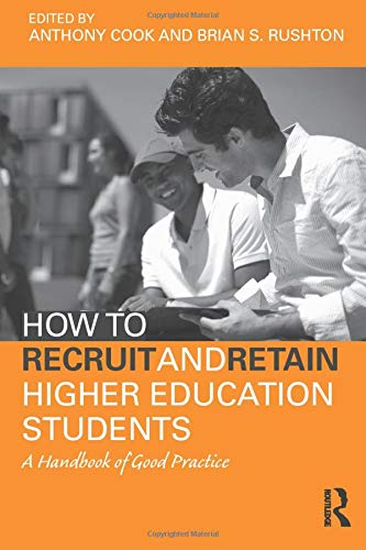 9780415990899: How to Recruit and Retain Higher Education Students: A Handbook of Good Practice