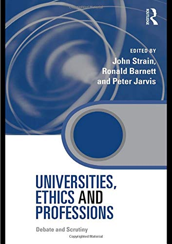 9780415991193: Universities, Ethics and Professions: Debate and Scrutiny (Key Issues in Higher Education)