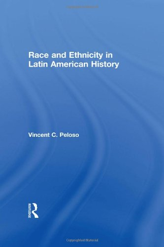 9780415991520: Race and Ethnicity in Latin American History