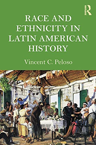 9780415991537: Race and Ethnicity in Latin American History