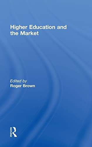 9780415991681: Higher Education and the Market