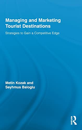 9780415991711: Managing and Marketing Tourist Destinations: Strategies to Gain a Competitive Edge (Routledge Advances in Tourism)
