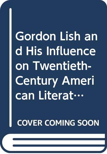 9780415991773: Gordon Lish and His Influence on Twentieth-Century American Literature: Life and Times of Captain Fiction