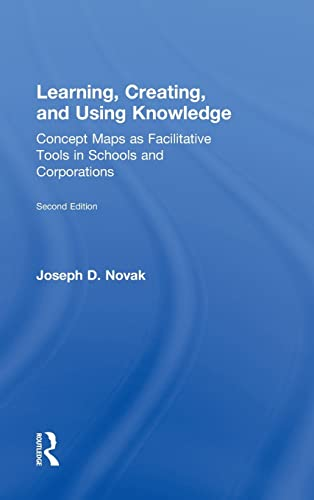 9780415991841: Learning, Creating, and Using Knowledge: Concept Maps as Facilitative Tools in Schools and Corporations
