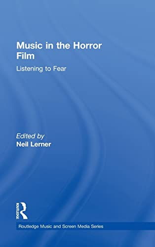 9780415992022: Music in the Horror Film: Listening to Fear (Routledge Music and Screen Media)