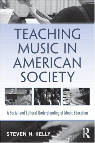 9780415992091: Teaching Music in American Society: A Social and Cultural Understanding of Music Education