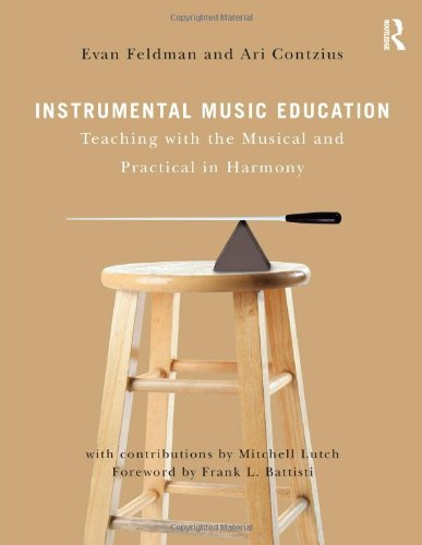 9780415992107: Instrumental Music Education: Teaching with the Musical and Practical in Harmony