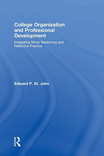 9780415992114: College Organization and Professional Development: Integrating Moral Reasoning and Reflective Practice