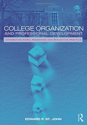 9780415992121: College Organization and Professional Development: Integrating Moral Reasoning and Reflective Practice