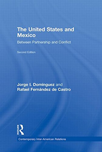 The United States and Mexico: Between Partnership and Conflict (Contemporary Inter-American Relations) (0415992184) by Domínguez, Jorge I.; Fernández de Castro, Rafael