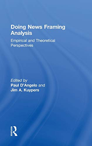 9780415992350: Doing News Framing Analysis: Empirical and Theoretical Perspectives (Communication Series)