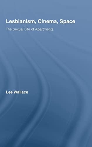 9780415992435: Lesbianism, Cinema, Space: The Sexual Life of Apartments (Routledge Advances in Film Studies)