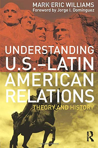 9780415993159: Understanding U.S.-Latin American Relations: Theory and History