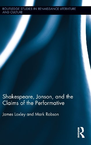 9780415993272: Shakespeare, Jonson, and the Claims of the Performative (Routledge Studies in Renaissance Literature and Culture)