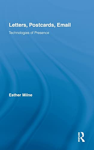 9780415993289: Letters, Postcards, Email: Technologies of Presence (Routledge Research in Cultural and Media Studies)