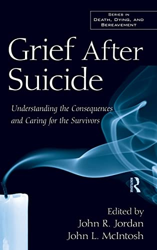 9780415993555: Grief After Suicide: Understanding the Consequences and Caring for the Survivors (Series in Death, Dying, and Bereavement)
