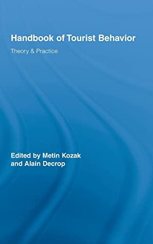 9780415993609: Handbook of Tourist Behavior: Theory & Practice (Routledge Advances in Tourism)
