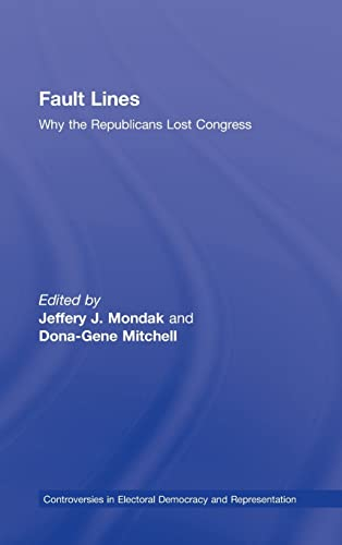 9780415993616: Fault Lines: Why the Republicans Lost Congress (Controversies in Electoral Democracy and Representation)