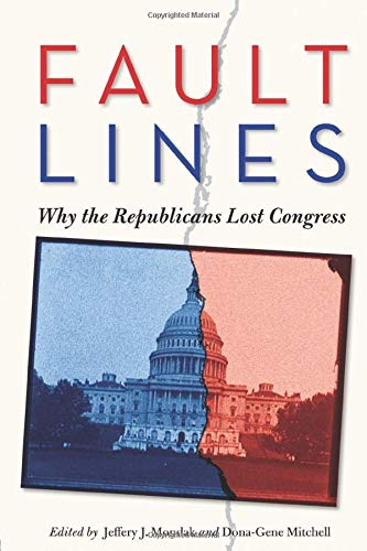 9780415993623: Fault Lines: Why the Republicans Lost Congress (Controversies in Electoral Democracy and Representation)