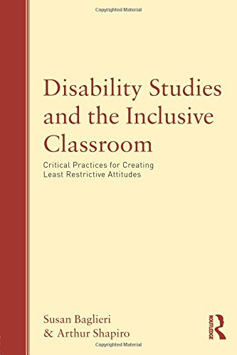 9780415993722: Disability Studies and the Inclusive Classroom: Critical Practices for Creating Least Restrictive Attitudes