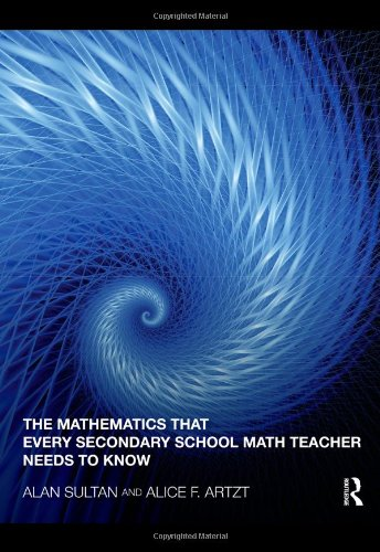 9780415994132: The Mathematics That Every Secondary School Math Teacher Needs to Know (Studies in Mathematical Thinking and Learning Series)