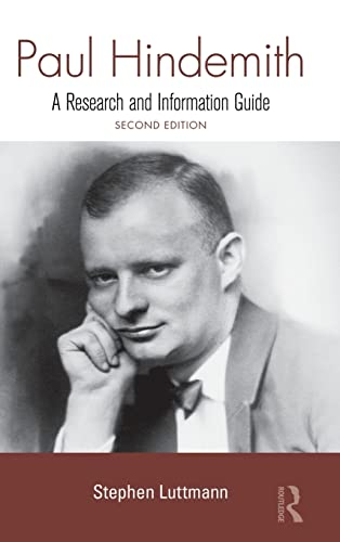 Paul Hindemith: A Research and Information Guide (Routledge Music Bibliographies): Luttmann, ...
