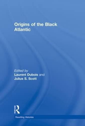 9780415994453: Origins of the Black Atlantic (Rewriting Histories)