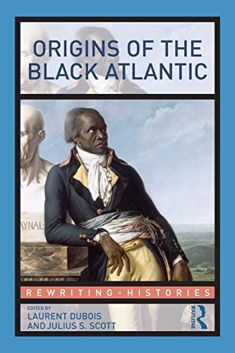 9780415994460: Origins of the Black Atlantic (Rewriting Histories)