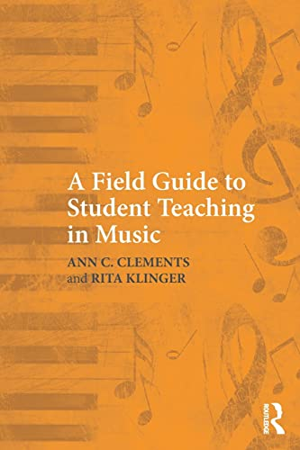 9780415994583: A Field Guide to Student Teaching in Music