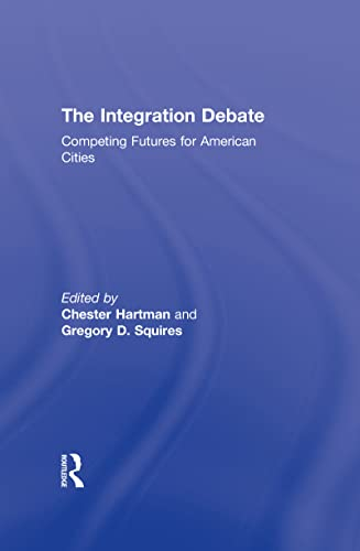 9780415994590: The Integration Debate: Competing Futures For American Cities