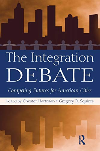 9780415994606: The Integration Debate: Competing Futures For American Cities