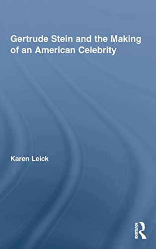 9780415994729: Gertrude Stein and the Making of an American Celebrity (Studies in Major Literary Authors)