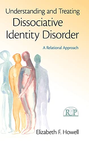 9780415994965: Understanding and Treating Dissociative Identity Disorder: A Relational Approach (Relational Perspectives Book Series)