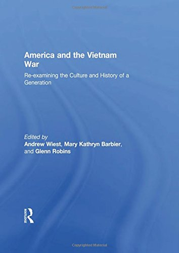 America and the Vietnam War: Re-examining the: Andrew Wiest (Editor),