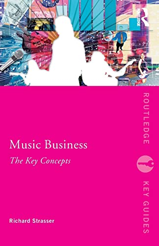 9780415995351: Music Business: The Key Concepts (Routledge Key Guides)