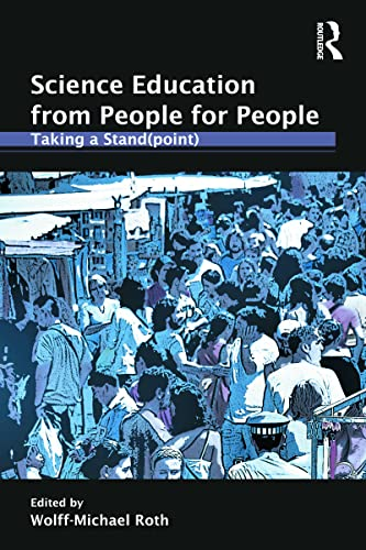 Science Education from People for People: Taking a Stand(point): Roth, Wolff-Michael