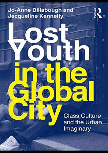 9780415995580: Lost Youth In The Global City (Critical Youth Studies)