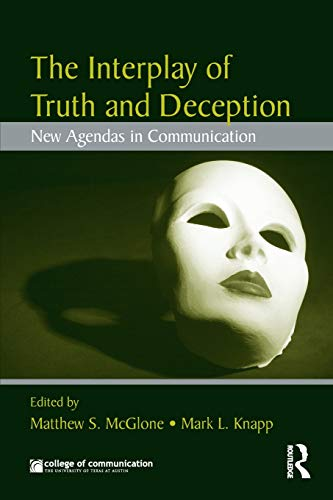 9780415995672: The Interplay of Truth and Deception: New Agendas in Theory and Research (New Agendas in Communication Series)