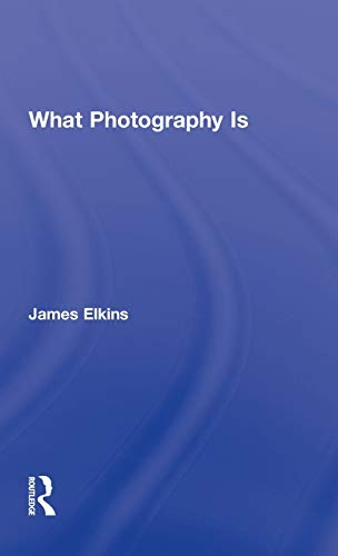 9780415995689: What Photography Is