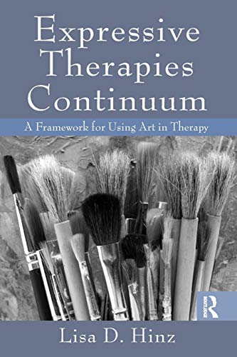 9780415995856: Expressive Therapies Continuum: A Framework for Using Art in Therapy