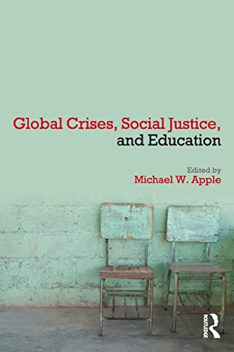 9780415995979: Global Crises, Social Justice, and Education