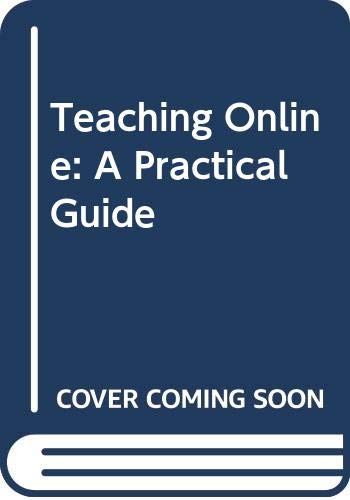 9780415996020: Teaching Online: A Practical Guide