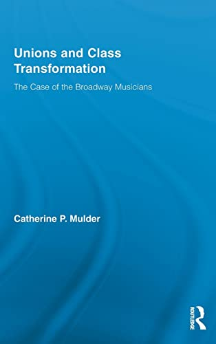 9780415996167: Unions and Class Transformation: The Case of the Broadway Musicians