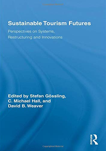 9780415996198: Sustainable Tourism Futures: Perspectives on Systems, Restructuring and Innovations (Routledge Advances in Tourism)